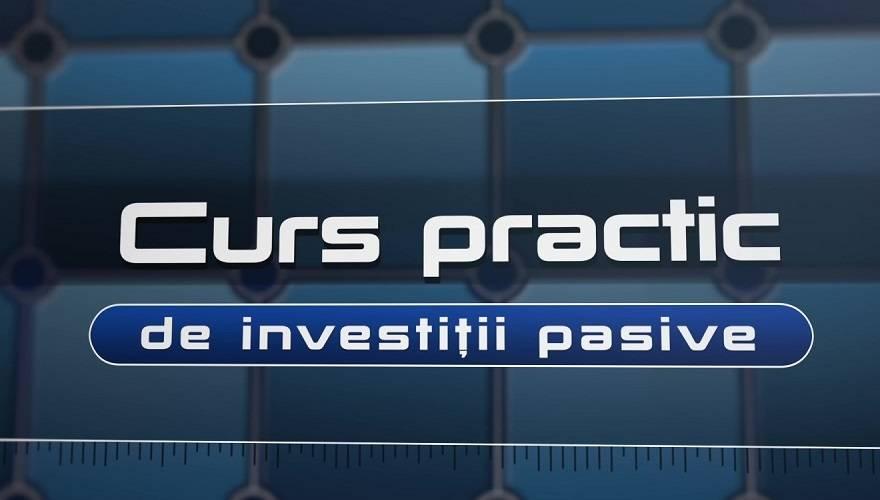 Curs practic de investitii pasive